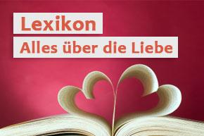 Lexikon rund um die Liebe, Erotik und Sex